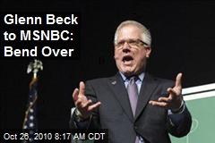 Glenn Beck to MSNBC: Bend Over