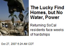 The Lucky Find Homes, but No Water, Power