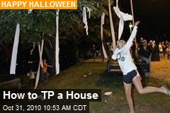 How to TP a House