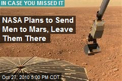 NASA Plans to Send Men to Mars, Leave Them There