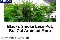 Blacks Smoke Less Pot, But Get Arrested More