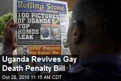 Uganda Revives Gay Death Penalty Bill