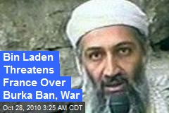 Bin Laden Threatens France Over Burka Ban, War