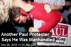 Another Paul Protester Says He Was Manhandled