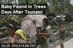 Baby Found in Trees Days After Tsunami