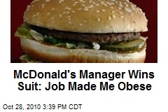McDonald's Manager Wins Suit: Job Made Me Obese