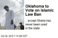 Oklahoma to Vote on Islamic Law Ban