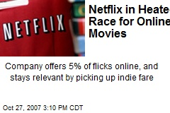 Netflix in Heated Race for Online Movies