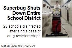 Superbug Shuts Down Entire School District