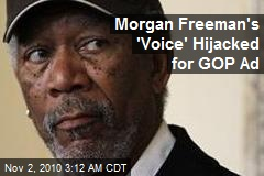 Morgan Freeman's 'Voice' Hijacked for GOP Ad