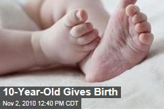 10-Year-Old Gives Birth