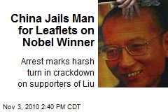 China Jails Man for Leaflets on Nobel Winner