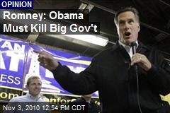 Romney: Obama Must Kill Big Gov't