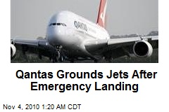 Qantas Grounds Jets After Emergency Landing