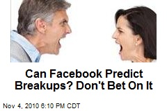 Can Facebook Predict Breakups? Don't Bet On It