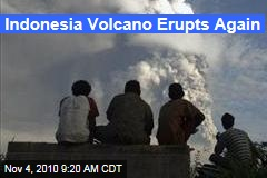 Indonesia Volcano Erupts Again