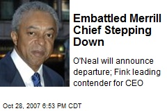 Embattled Merrill Chief Stepping Down