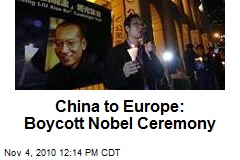 China to Europe: Boycott Nobel Ceremony
