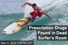 Prescription Drugs Found in Dead Surfer's Room