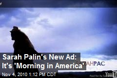 Sarah Palin's New Ad: It's 'Morning in America'