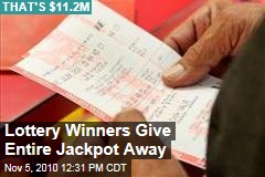 Lottery Winners Give Entire Jackpot Away