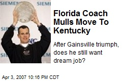 Florida Coach Mulls Move To Kentucky