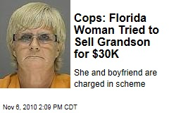 Cops: Florida Woman Tried to Sell Grandson for $30K