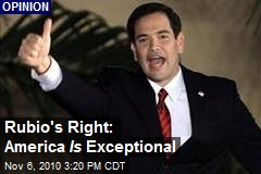 Rubio's Right: America Is Exceptional