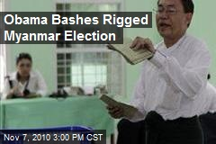 Obama Bashes Rigged Myanmar Election