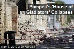 Pompeii's 'House of Gladiators' Collapses