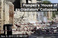 Pompeii's 'House of Gladiators' Collapses
