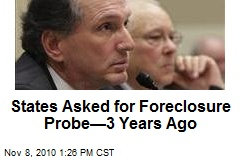 States Asked for Foreclosure Probe—3 Years Ago