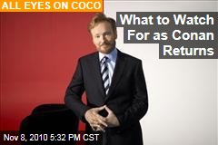 What to Watch For as Conan Returns