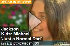 Jackson Kids: Michael 'Just a Normal Dad'