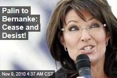 Palin to Bernanke: Cease and Desist!