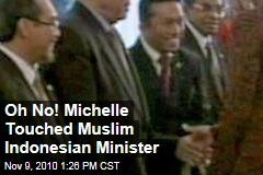 Oh No! Michelle Touched Muslim Indonesian Minister
