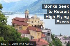 Monks Seek to Recruit High-Flying Execs