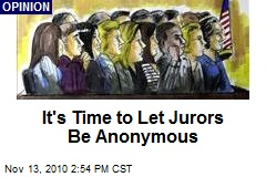 It's Time to Let Jurors Be Anonymous