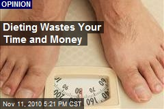 Dieting Wastes Your Time and Money