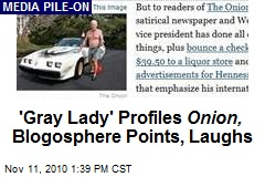'Gray Lady' Profiles Onion, Blogosphere Points, Laughs