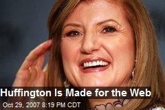 Huffington Is Made for the Web