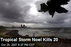 Tropical Storm Noel Kills 20