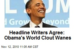 Headline Writers Agree: Obama's World Clout Wanes