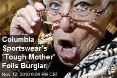 Columbia Sportswear's 'Tough Mother' Foils Burglar