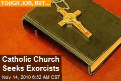 Catholic Church Seeks Exorcists