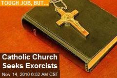 Catholic Church Seeks Exorcists