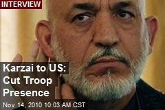 Karzai to US: Cut Troop Presence