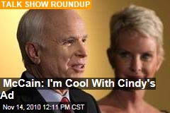 McCain: I'm Cool With Cindy's Ad