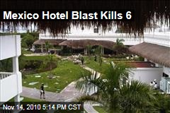 Mexico Hotel Blast Kills 6