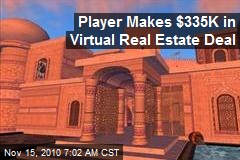 Player Makes $335K in Virtual Real Estate Deal